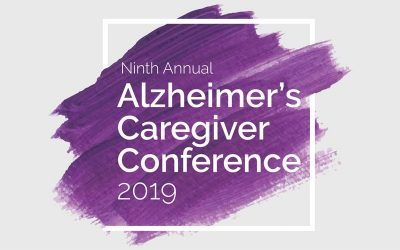 Ninth Annual Alzheimer's Caregiver Conference 2019