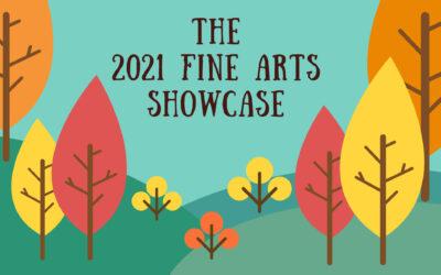 The 2021 Fine Arts Showcase